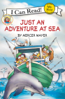 Little Critter: Just an Adventure at Sea (My First I Can Read) Cover Image