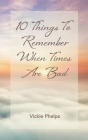 10 Things to Remember When Times Are Bad Cover Image