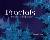 Fractals: The Secret Code of Creation Cover Image