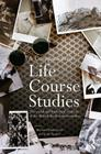 A Companion to Life Course Studies: The Social and Historical Context of the British Birth Cohort Studies (Routledge Advances in Sociology) Cover Image