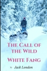 The call of the wild / white fang: two epic adventures by Jack London Cover Image
