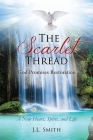 The Scarlet Thread: God Promises Restoration: A New Heart, Spirit, and Life Cover Image