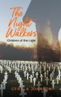 The Night Walkers and Children of the Light: The Story of The First Female President of The United States Cover Image