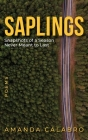 Saplings: Snapshots of a Season Never Meant to Last Cover Image