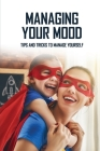 Managing Your Mood: Tips And Tricks To Manage Yourself: Superhero Sidekick Cover Image