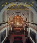 A Gift of Angels: The Art of Mission San Xavier del Bac (Southwest Center Series ) Cover Image