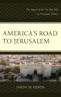 America's Road to Jerusalem: The Impact of the Six-Day War on Protestant Politics Cover Image