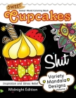 Sweet Cupcakes Coloring Book Midnight Edition Vol.1: Swear Words, Flower and Cupcake for Adults coloring books (Black pages) Cover Image