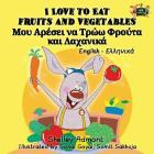 I Love to Eat Fruits and Vegetables: English Greek Bilingual Edition (English Greek Bilingual Collection) Cover Image