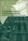 Environmental Justice and Environmentalism: The Social Justice Challenge to the Environmental Movement (Urban and Industrial Environments) Cover Image