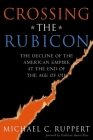 Crossing the Rubicon: The Decline of the American Empire at the End of the Age of Oil Cover Image