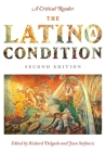 The Latino/A Condition: A Critical Reader, Second Edition Cover Image