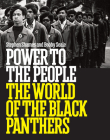 Power to the People: The World of the Black Panthers Cover Image