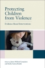 Protecting Children from Violence: Evidence-Based Interventions Cover Image