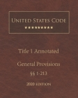 United States Code Annotated Title 1 General Provisions 2020 Edition §§1 - 213 Cover Image