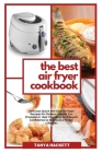 The Best Air Fryer Cookbook: Delicious Quick and Easy Air Fryer Recipes for Diabetic People. Cut Cholesterol, Heal Your Body and Regain Confidence Cover Image