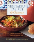 Vegetarian Tagines & Couscous: 65 delicious recipes for authentic Moroccan food Cover Image