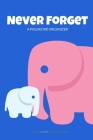 Never Forget: A Password Organizer for Internet Username and Password Safekeeping Password Notebook Elephant Cover Image