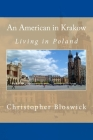 An American in Krakow: Living in Poland Cover Image
