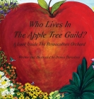 Who Lives In The Apple Tree Guild?: A Look Inside The Permaculture Orchard Cover Image