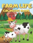 Farm Life Coloring Book: Stress Relieving and Relaxation Designs - Mindfulness Colouring Books with Farm Animals and Charming Country Landscape Cover Image