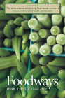 The New Encyclopedia of Southern Culture: Volume 7: Foodways Cover Image