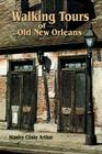 Walking Tours of Old New Orleans Cover Image