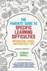 The Parents' Guide to Specific Learning Difficulties: Information, Advice and Practical Tips Cover Image