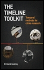 The Timeline Toolkit: Temporal methods for crime research Cover Image