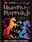 Scratch and Sparkle Mermaids/Unicorns Stencil Art Cover Image
