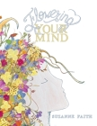 Flowering Your Mind: How to engage your brain in healthy, exciting new ways Cover Image
