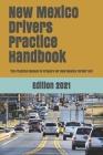 New Mexico Drivers Practice Handbook: The Manual to prepare for New Mexico Permit Test - More than 300 Questions and Answers Cover Image