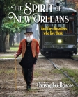 The Spirit of New Orleans: And the Characters Who Live There Cover Image