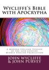 Wycliffe's Bible with Apocrypha: A Modern-Spelling Version of the 14th Century Middle English Translation Cover Image