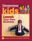 Entrepreneur Kids: Launch Your Business: Launch Your Business Cover Image