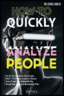 How to Quickly Analyze People: Turn on Your Laser Beam, Stop Everyday Bullsh*t! 53 Strategies to Control, Influence, Enslave People in an Undetectabl Cover Image