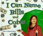 I Can Name Bills and Coins (I Like Money Math!) Cover Image