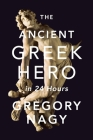 The Ancient Greek Hero in 24 Hours Cover Image