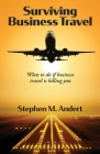 Surviving Business Travel: What to do if business travel is killing you Cover Image
