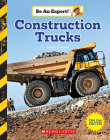 Construction Trucks (Be an Expert!) Cover Image