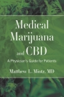 Medical Marijuana and CBD: A Physician's Guide for Patients Cover Image