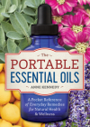 The Portable Essential Oils: A Pocket Reference of Everyday Remedies for Natural Health & Wellness Cover Image