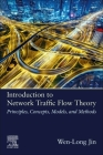 Introduction to Network Traffic Flow Theory: Principles, Concepts, Models, and Methods Cover Image