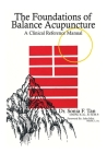 The Foundations of Balance Acupuncture: A Clinical Reference Manual Cover Image