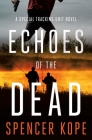 Echoes of the Dead: A Special Tracking Unit Novel Cover Image