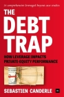 The Debt Trap: How Leverage Impacts Private-Equity Performance Cover Image
