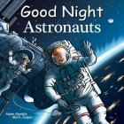 Good Night Astronauts (Good Night Our World) Cover Image