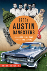 1960s Austin Gangsters: Organized Crime That Rocked the Capital Cover Image