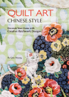 Quilt Art Chinese Style: Decorate Your Home with Creative Patchwork Designs Cover Image