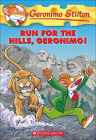 Run for the Hills, Geronimo! (Geronimo Stilton #47) Cover Image